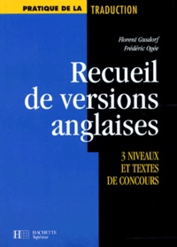 Frédéric Ogée et Florent Gusdorf - Recueil de versions anglaises - 3 niveaux et textes de concours.