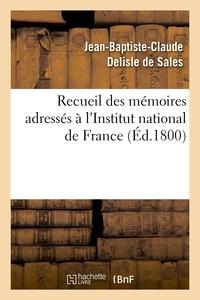 Jean-Baptiste-Claude Delisle de Sales - Recueil des mémoires adressés à l'Institut national de France sur la destitution des citoyens Carnot.