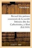 Philippe Lesbroussart et Pierre Benau - Recueil des poëmes couronnés de la société littéraire dite des Catherinistes, à Alost.
