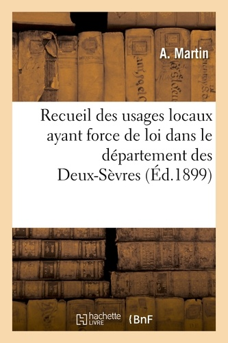 Recueil des usages locaux ayant force de loi dans le département des Deux-Sèvres.
