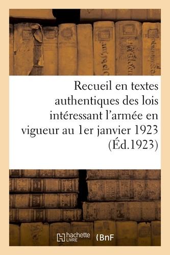 XXX - Recueil en textes authentiques des lois interessant l'armee en vigueur au 1er janvier 1923.