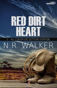 N-R Walker - Red Dirt Heart Tome 1 : Au coeur de Sutton Station.
