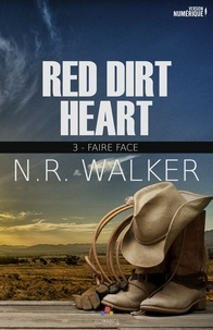 N-R Walker - Red Dirt Heart Tome 3 : Faire face.