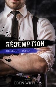 Eden Winters - Rédemption 5 : Rédemption - Diversion, T5.