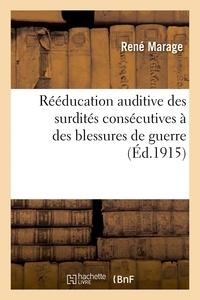 René Marage - Rééducation auditive des surdités consécutives à des blessures de guerre.