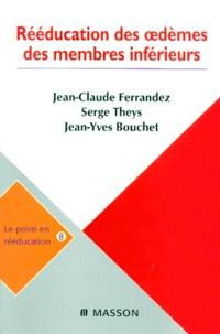 Serge Theys et Jean-Claude Ferrandez - Rééducation des oedèmes des membres inférieurs.