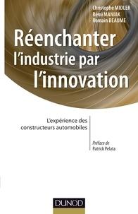 Christophe Midler et Rémi Maniak - Réenchanter l'industrie par l'innovation - L'expérience des constructeurs automobiles.