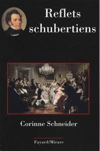 Corinne Schneider - Reflets schubertiens.