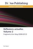 Rémi Mogenet - Réflexions actuelles - Volume 2 : Fragments d'un blog (2008-2012).