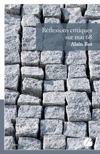 Alain Bot - Réflexions critiques sur mai 68.