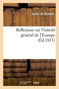 Louis de Bonald - Réflexions sur l'intérêt général de l'Europe, suivies de quelques considérations sur la noblesse.