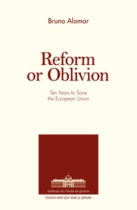 Bruno Alomar - Reform or oblivion - Ten years to save the European Union.