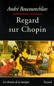 André Boucourechliev - Regard sur Chopin.