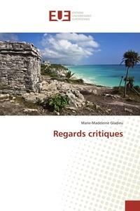 Marie-Madeleine Gladieu - Regards critiques.