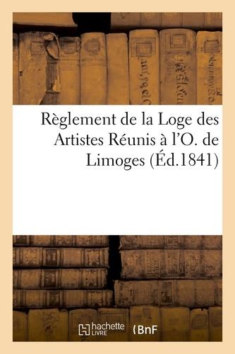 Loge Les Artistes réunis - Réglement de la Loge des Artistes Réunis à l'O. de Limoges.