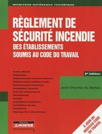 Jean-Charles Du Bellay - Règlement de sécurité incendie des établissements soumis au Code du travail.