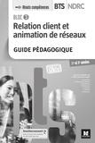 Nadia Ben Hamouda-Lenglet et Laurent Audouard - Relation client et animation de réseaux BTS NDRC 1re et 2e années Atouts Compétences.