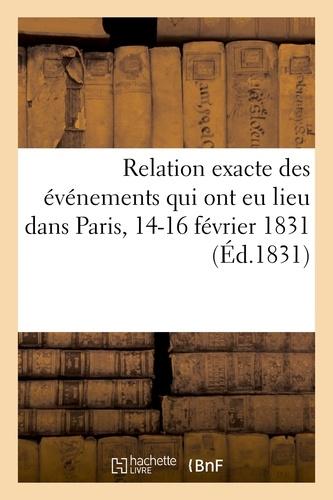 Hachette BNF - Relation des événements qui ont eu lieu dans Paris, pendant les journées des 14-16 février 1831.