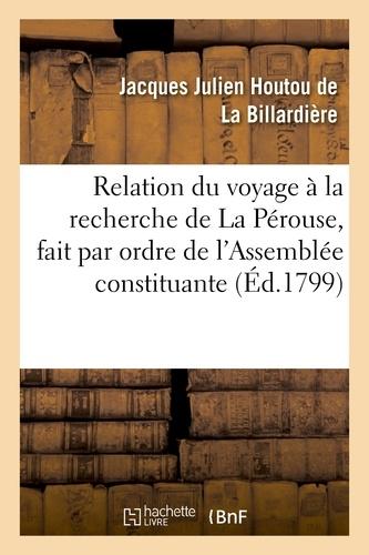 Relation du voyage à la recherche de La Pérouse, fait par ordre de l'Assemblée constituante