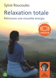 Sylvie Roucoules - Relaxation totale, retrouvez une nouvelle énergie. 1 CD audio