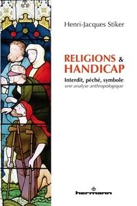 Henri-Jacques Stiker - Religions et handicap - Interdit, péché, symbole - analyse anthropologique.