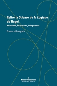 Franco Chiereghin - Relire la Science de la logique de Hegel - Récursivité, rétroactions, hologrammes.