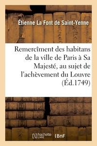 Étienne La Font de Saint-Yenne - Remercîment des habitans de la ville de Paris à Sa Majesté, au sujet de l'achèvement.