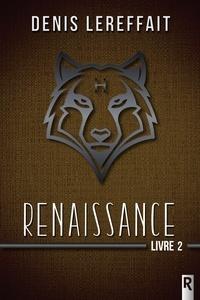Denis Lereffait - Renaissance Tome 2 : .