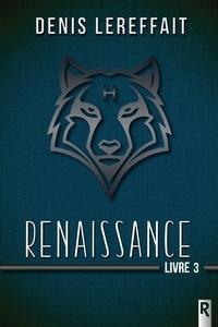 Denis Lereffait - Renaissance Tome 3 : .