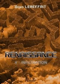 Denis Lereffait - Renaissance Tome 4 : Infiltration.