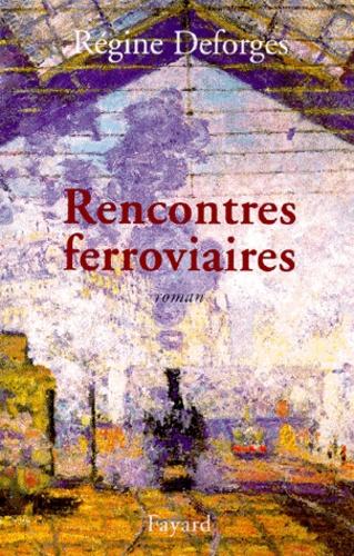 Régine Deforges - Rencontres ferroviaires.