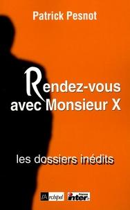 Rendez-vous avec Monsieur X - Les dossiers inédits.pdf