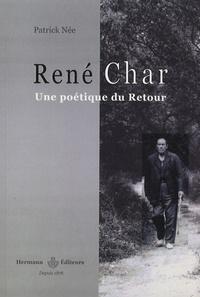 Patrick Née - René Char, une poétique du Retour.