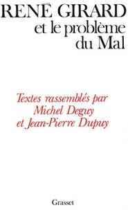 Michel Deguy et Jean-Pierre Dupuy - René Girard et le problème du mal.