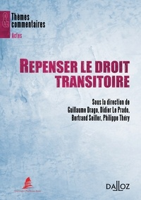 Guillaume Drago et Didier Le Prado - Repenser le droit transitoire.