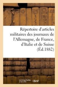 Hirsch - Répertoire d'articles militaires pris des journaux de l'Allemagne, de la France, de l'Italie.