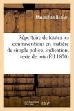 Hachette BNF - Répertoire de toutes les contraventions en matière de simple police, indication et texte des lois.