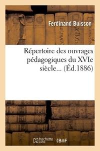 Ferdinand Buisson - Répertoire des ouvrages pédagogiques du XVIe siècle... (Éd.1886).