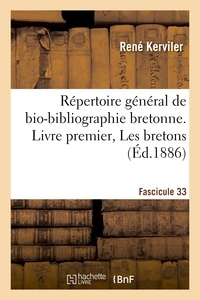 René Kerviler - Répertoire général de bio-bibliographie bretonne. Livre premier, Les bretons. F 33,DEZ-DREG.