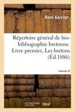René Kerviler - Répertoire général de bio-bibliographie bretonne. Livre premier, Les bretons. F 35,DUL-ENA.