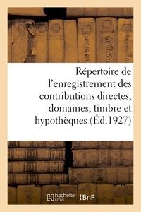 Maurice désiré Garnier et Gaston Rosier - Répertoire général et raisonné de l'enregistrement des contributions directes.