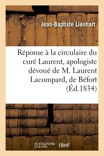 Hachette BNF - Réponse à la circulaire du curé Laurent, apologiste dévoué de M. Laurent Lacompard, de Béfort.