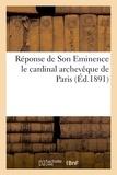 Richard - Réponse de Son Eminence le cardinal archevêque de Paris (Mgr Richard) aux catholiques.