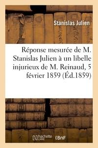 Stanislas Julien - Réponse mesurée à un libelle injurieux de M. Reinaud Paris, 5 février 1859.