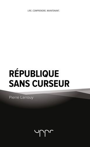 Pierre Larrouy - République sans curseur.