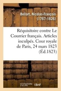 Nicolas-François Bellart - Réquisitoire contre les journaux Le Courrier français.