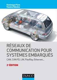 Dominique Paret et Hassina Rebaine - Réseaux de communication pour systèmes embarqués - CAN, CAN FD, LIN, FlexRay, Ethernet....