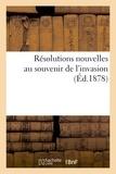 Victor Modeste - Résolutions nouvelles au souvenir de l'invasion.