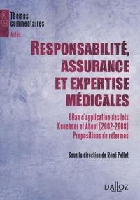 Rémi Pellet - Responsabilité, assurance et expertise médicales - Bilan d'application des lois Kouchner et About (2002-2008), Proposition de réformes.