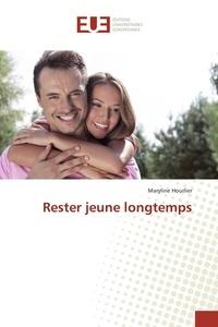 Maryline Hourlier - Rester jeune longtemps.